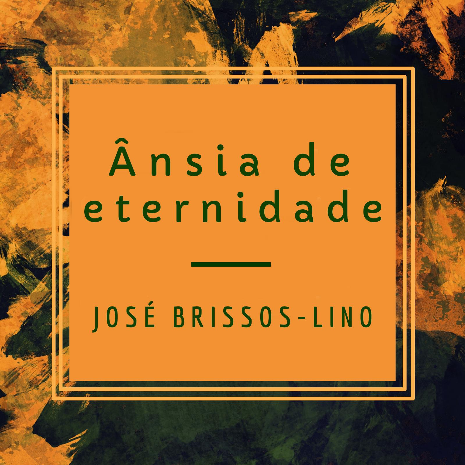 Ânsia de eternidade, de José Brissos-Lino, en descarga libre
